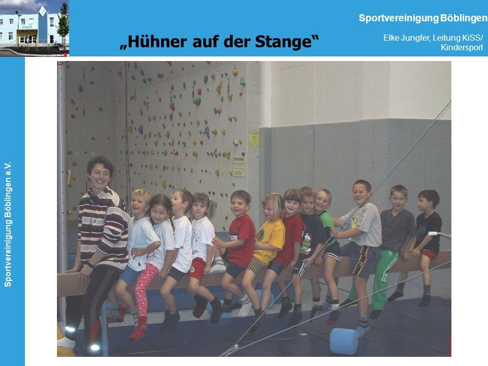 Sportvereinigung Böblingen e.V. Elke Jungfer, Leitung KiSS/ Kindersport Sportvereinigung Böblingen Hühner auf der Stange