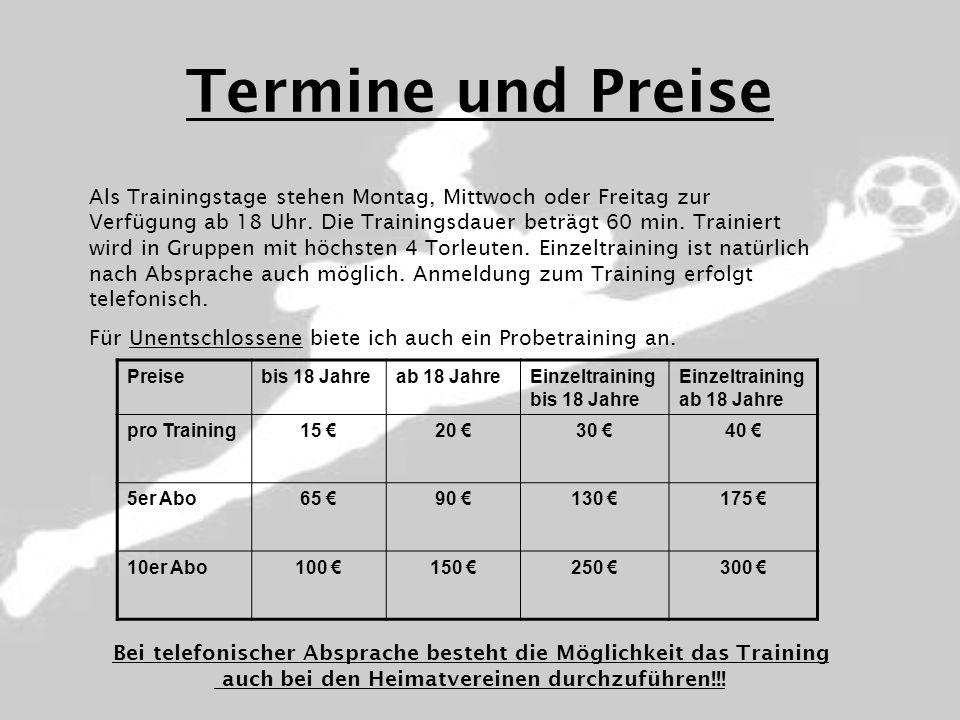 Termine und Preise Als Trainingstage stehen Montag, Mittwoch oder Freitag zur Verfügung ab 18 Uhr. Die Trainingsdauer beträgt 60 min. Trainiert wird i