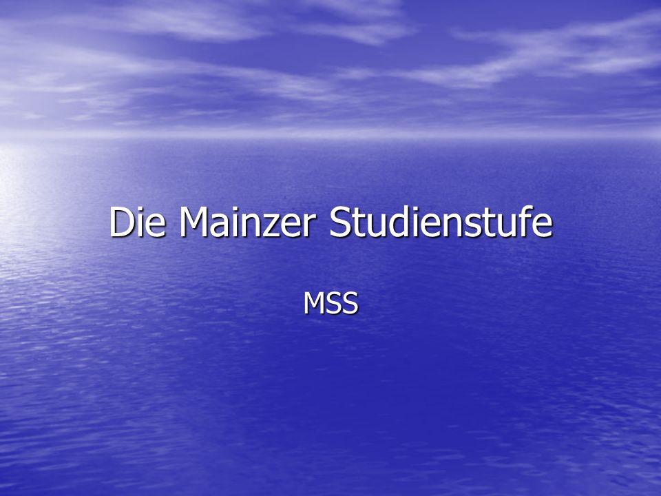 Die Mainzer Studienstufe MSS