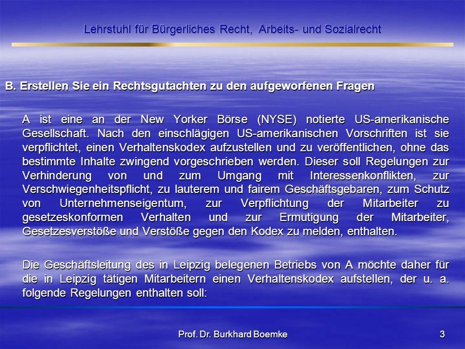 B. Erstellen Sie ein Rechtsgutachten zu den aufgeworfenen Fragen A ist eine an der New Yorker Börse (NYSE) notierte US-amerikanische Gesellschaft. Nac