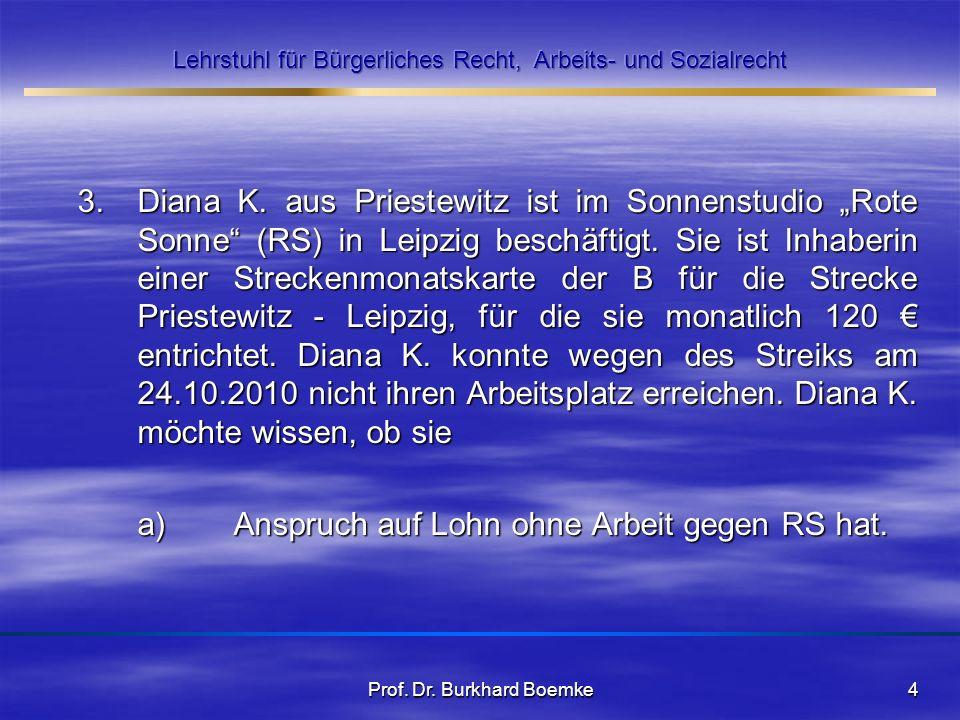 3. Diana K. aus Priestewitz ist im Sonnenstudio Rote Sonne (RS) in Leipzig beschäftigt. Sie ist Inhaberin einer Streckenmonatskarte der B für die Stre