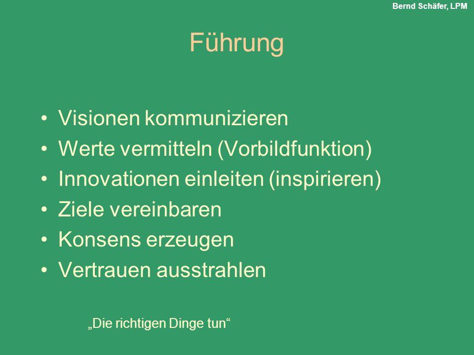 Führung Visionen kommunizieren Werte vermitteln (Vorbildfunktion) Innovationen einleiten (inspirieren) Ziele vereinbaren Konsens erzeugen Vertrauen au