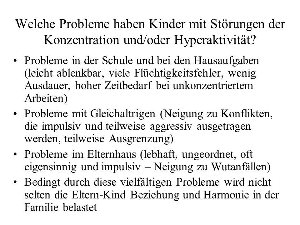 Welche Probleme haben Kinder mit Störungen der Konzentration und/oder Hyperaktivität? Probleme in der Schule und bei den Hausaufgaben (leicht ablenkba