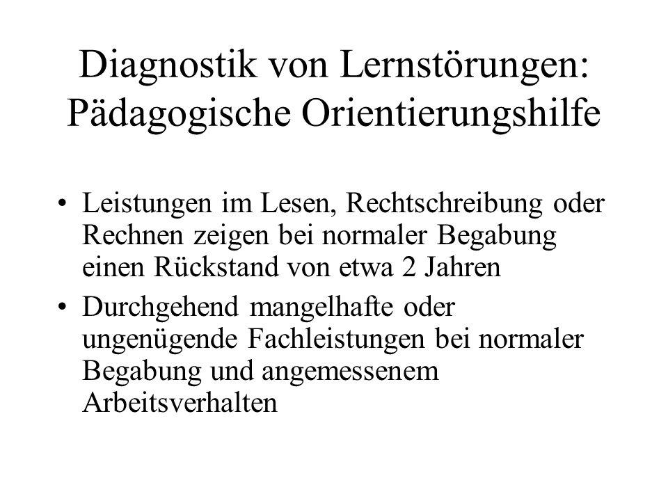 Diagnostik von Lernstörungen: Pädagogische Orientierungshilfe Leistungen im Lesen, Rechtschreibung oder Rechnen zeigen bei normaler Begabung einen Rüc