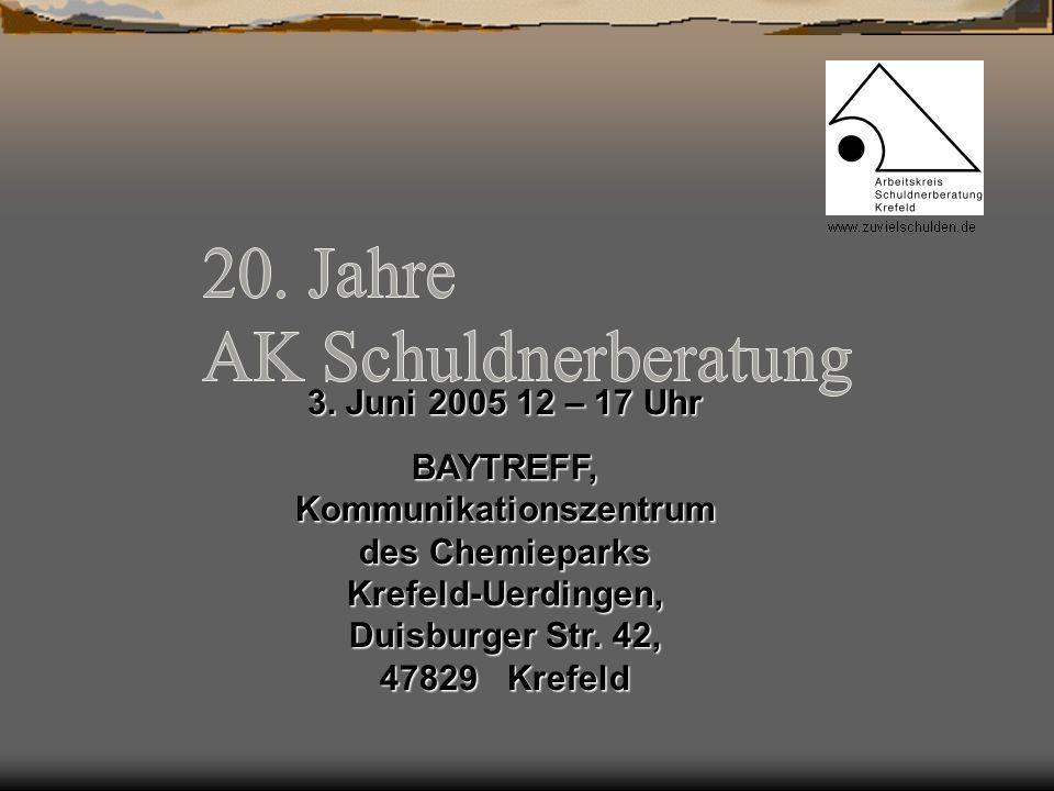 3. Juni 2005 12 – 17 Uhr BAYTREFF, Kommunikationszentrum des Chemieparks Krefeld-Uerdingen, Duisburger Str. 42, 47829 Krefeld