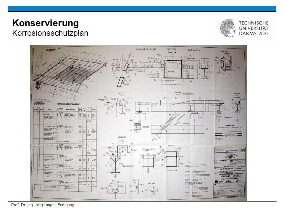 Prof. Dr.-Ing. Jörg Lange | Fertigung Konservierung Korrosionsschutzplan