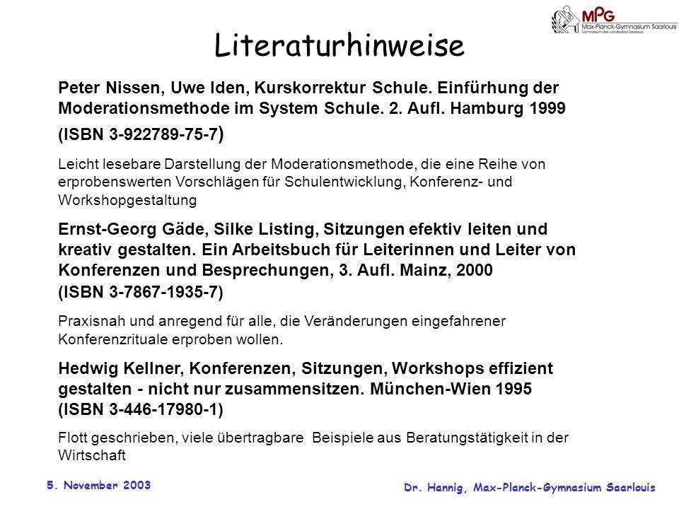5. November 2003 Dr. Hannig, Max-Planck-Gymnasium Saarlouis Literaturhinweise Peter Nissen, Uwe Iden, Kurskorrektur Schule. Einfürhung der Moderations