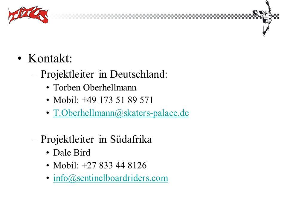 Kontakt: –Projektleiter in Deutschland: Torben Oberhellmann Mobil: +49 173 51 89 571 T.Oberhellmann@skaters-palace.de –Projektleiter in Südafrika Dale