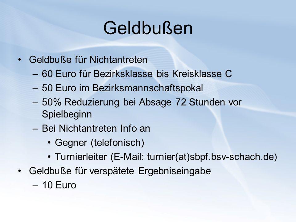 Geldbußen Geldbuße für Nichtantreten –60 Euro für Bezirksklasse bis Kreisklasse C –50 Euro im Bezirksmannschaftspokal –50% Reduzierung bei Absage 72 S
