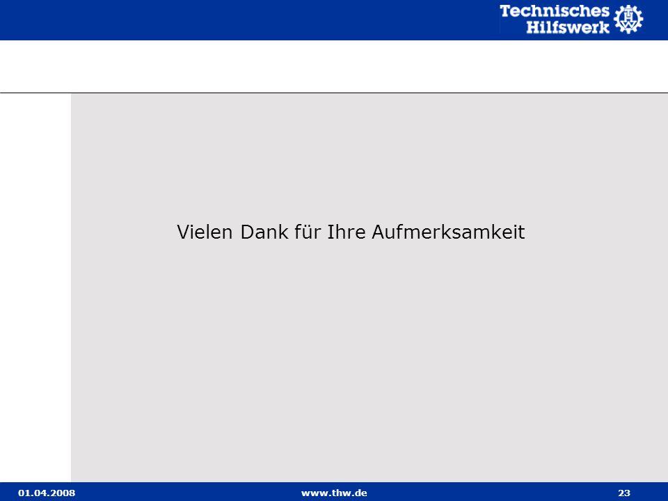 01.04.2008www.thw.de23 Vielen Dank für Ihre Aufmerksamkeit