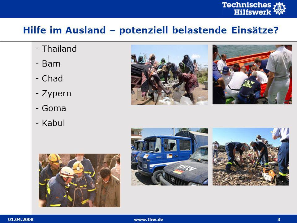 01.04.2008www.thw.de3 - Thailand - Bam - Chad - Zypern - Goma - Kabul Hilfe im Ausland – potenziell belastende Einsätze?