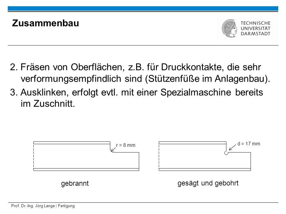Prof. Dr.-Ing. Jörg Lange | Fertigung 2. Fräsen von Oberflächen, z.B. für Druckkontakte, die sehr verformungsempfindlich sind (Stützenfüße im Anlagenb