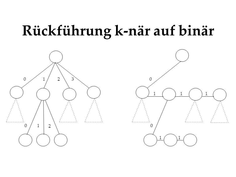 Rückführung k-när auf binär 0123 01 2 0 0 111 11
