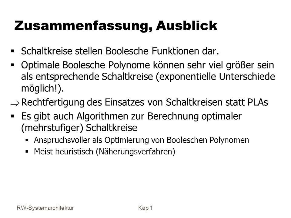 RW-SystemarchitekturKap 1 Zusammenfassung, Ausblick Schaltkreise stellen Boolesche Funktionen dar.