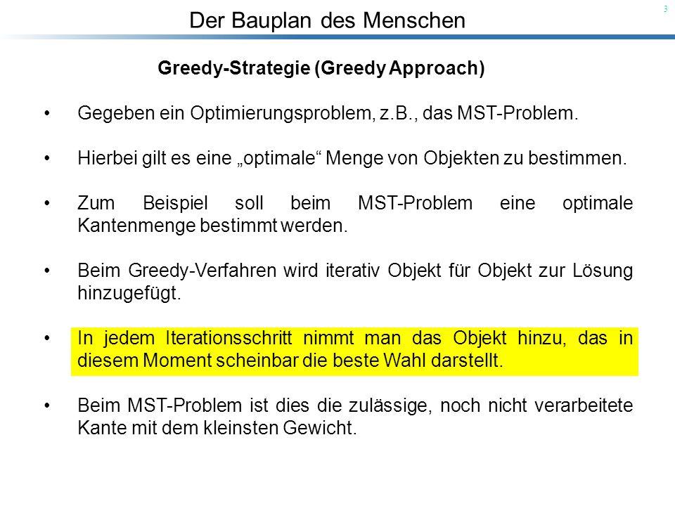 Der Bauplan des Menschen 14 Korrektheit: Berechnet MST-KRUSKAL wirklich einen MST von G.