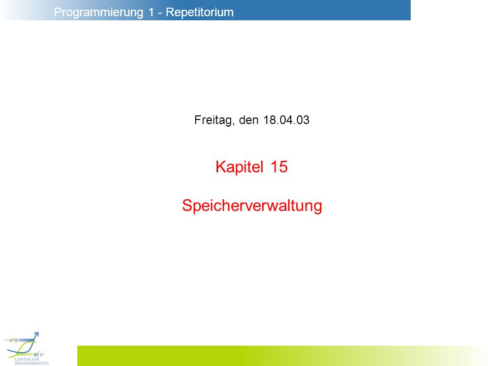 Programmierung 1 - Repetitorium 15.3 Eine virtuelle Maschine mit Halde Beispiele : fun tree n = if n<1 then L 0 else let val t = tree(n-1) in N(n,t,t) end [proc(1,18),(* fun tree n = *) con 0, getF ~1, leq, cbranch 5,(* if n<=0 *) con 0, con 1, new 2, return,(* then L 0 else *) con 1, getF ~1, sub, call 0,(* in N(n,t,t) end *) getF 1, getF ~1, con 2, new 4, return] Mit VH kann man auch Referenzen realisieren :ref 13 [ con 13, new 1 ] fun double r = (!r) before r:=2*(!r) [proc(1,9),(* fun double r = *) getF ~1, getH 1, (* (!r) before *) getF 1, con 2, mul,(* 2*(!r) *) getF ~1, putH 1,(* r:= *) return]