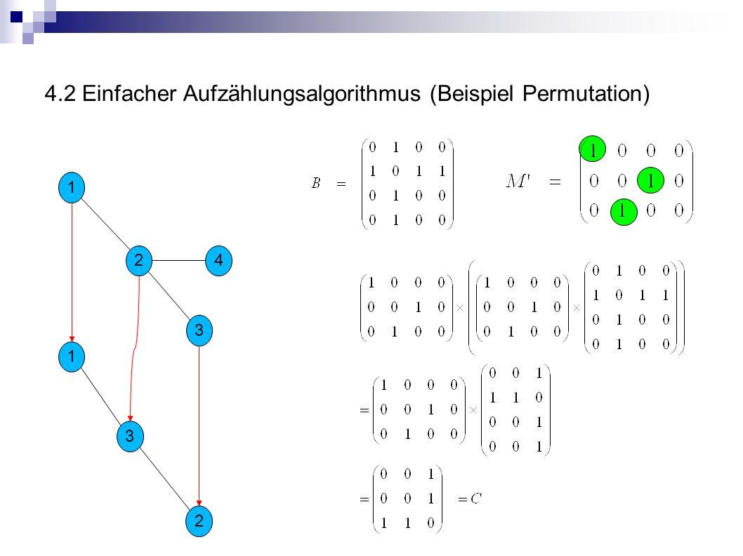 4.2 Einfacher Aufzählungsalgorithmus (Beispiel Permutation) 1 2 3 4 2 1 3