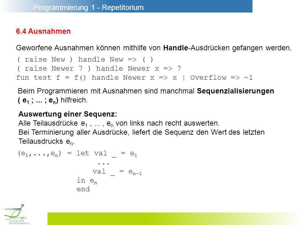 Programmierung 1 - Repetitorium 6.9 Ein ausführbares Modell für Bäume fun succ t ns n = let val ns = ns@[n] in subtree t ns; ns end fun size (T(_,ts)) = foldl op+ 1 (map size ts) fun depth (T(_,ts)) = 1 + foldl Int.max -1 (map depth ts) liefert die Größe eines Baumes ( = 1 + Summe der Größen seiner Unterbäume ) liefert die Tiefe eines Baumes ( = 1 + max.