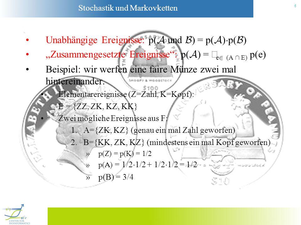 Stochastik und Markovketten 7 Bedingte Wahrscheinlichkeiten Was passiert, wenn zwei Ereignisse sich gegenseitig beeinflussen.
