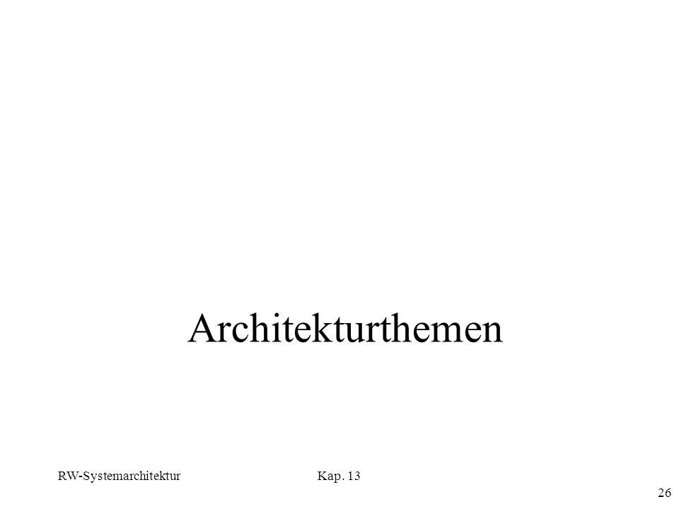 RW-SystemarchitekturKap. 13 26 Architekturthemen