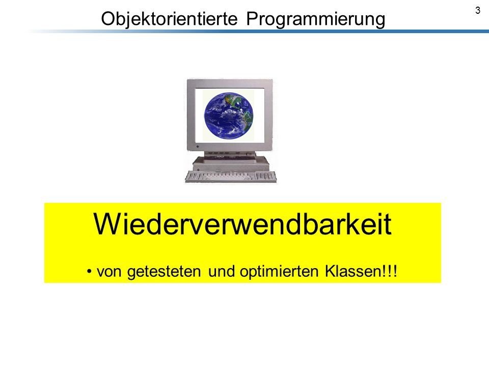 44 Vererbung Breymann_Folien Wiederverwendbarkeit von Programmcode ist das zentrale Ziel des OOP.