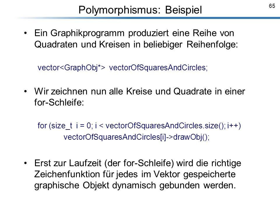 65 Breymann_Folien Ein Graphikprogramm produziert eine Reihe von Quadraten und Kreisen in beliebiger Reihenfolge: vector vectorOfSquaresAndCircles; Wi