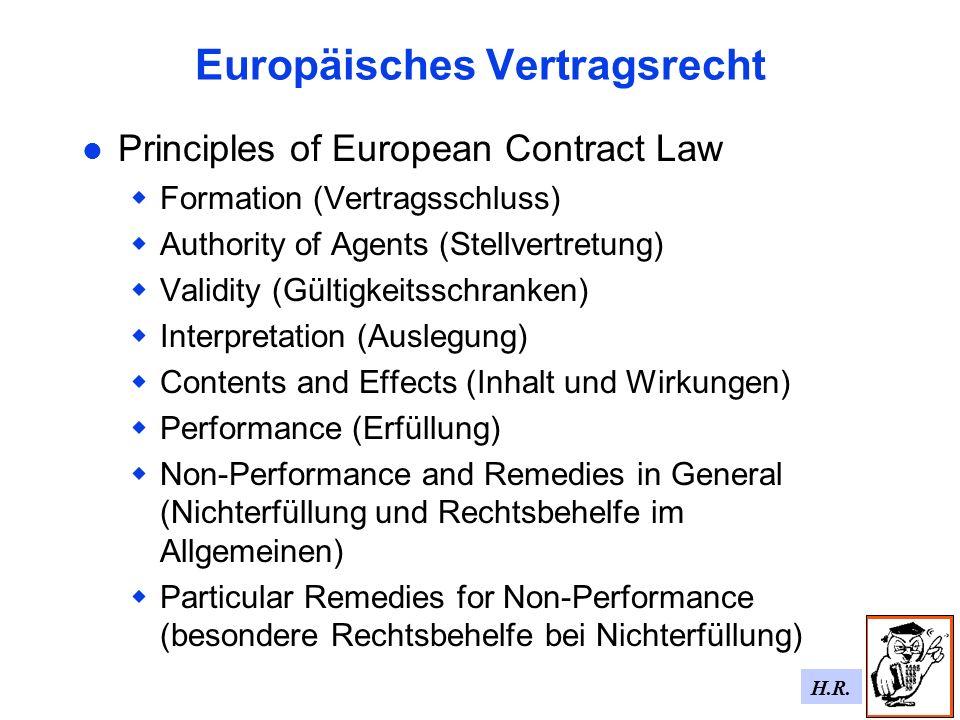 H.R. Europäisches Vertragsrecht Principles of European Contract Law Formation (Vertragsschluss) Authority of Agents (Stellvertretung) Validity (Gültig