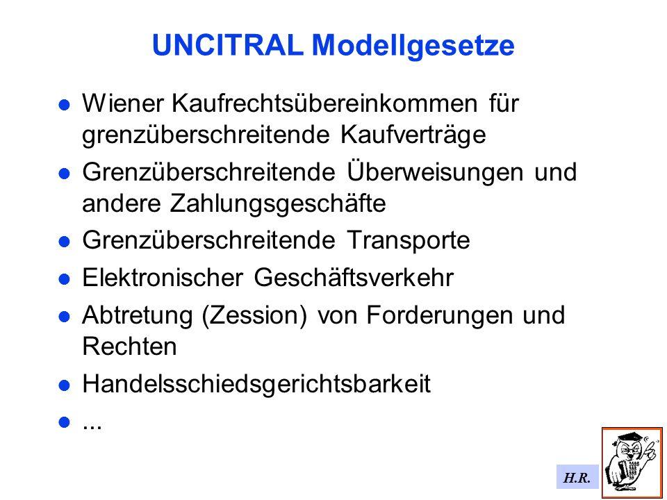 H.R. UNCITRAL Modellgesetze Wiener Kaufrechtsübereinkommen für grenzüberschreitende Kaufverträge Grenzüberschreitende Überweisungen und andere Zahlung