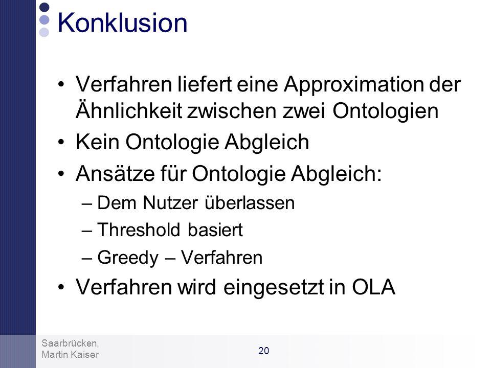 19 Martin Kaiser Saarbrücken, Beispiel: Berechnung Similarity (3) simuliert das Verhalten der Pairing Funktion OWL-Lite Ontologien erzeugen keine line