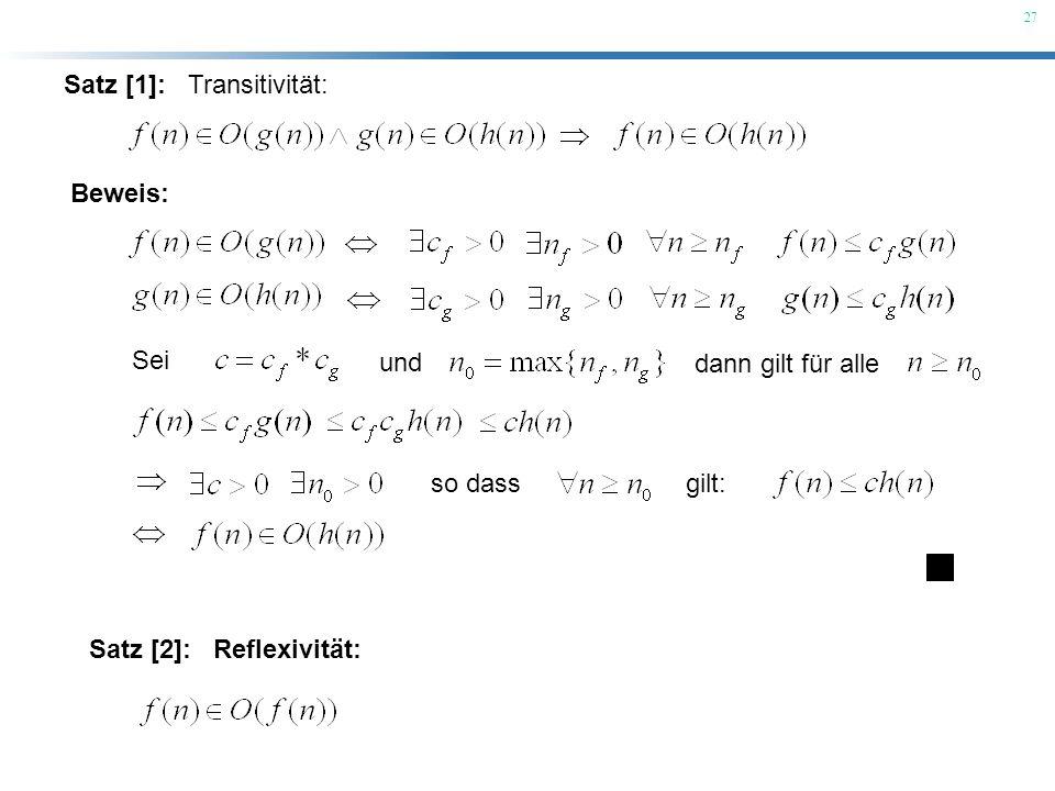 27 Satz [1]: Transitivität: Beweis: Sei und dann gilt für alle so dassgilt: Satz [2]: Reflexivität: