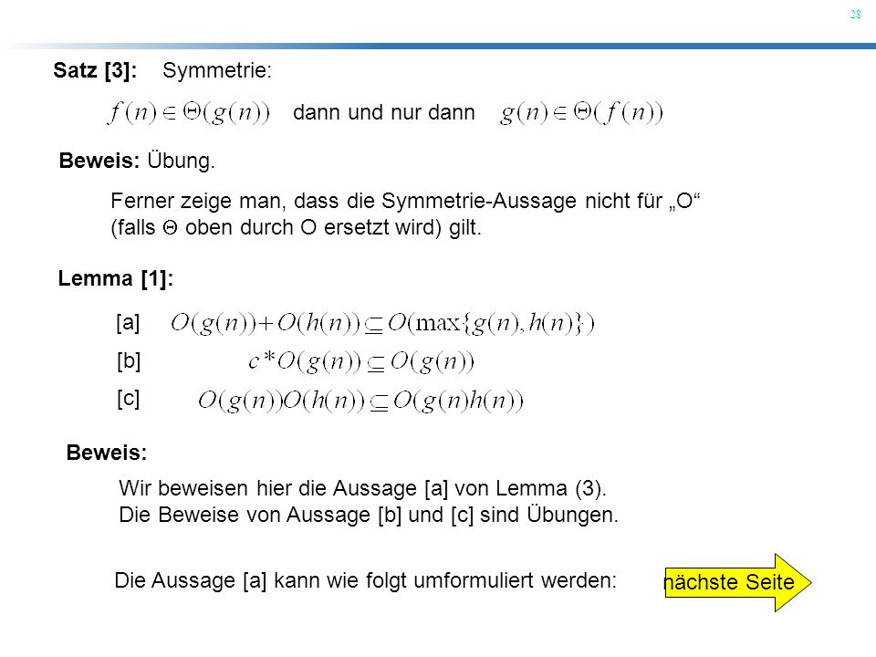 28 Satz [3]: Symmetrie: Beweis: Übung. dann und nur dann Ferner zeige man, dass die Symmetrie-Aussage nicht für O (falls oben durch O ersetzt wird) gi