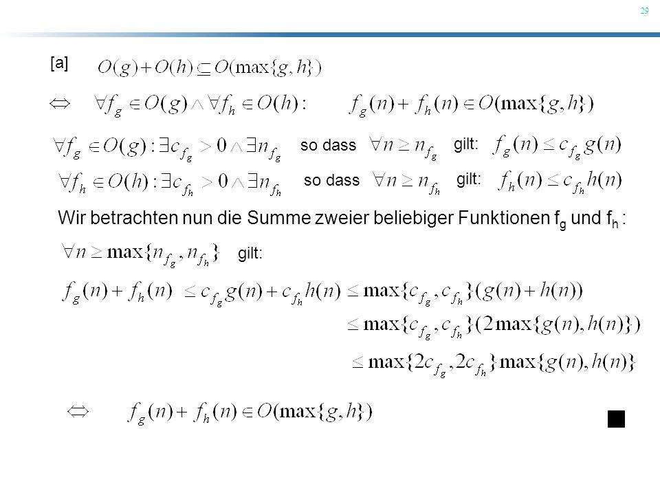 29 [a] so dass gilt: so dass gilt: Wir betrachten nun die Summe zweier beliebiger Funktionen f g und f h : gilt: