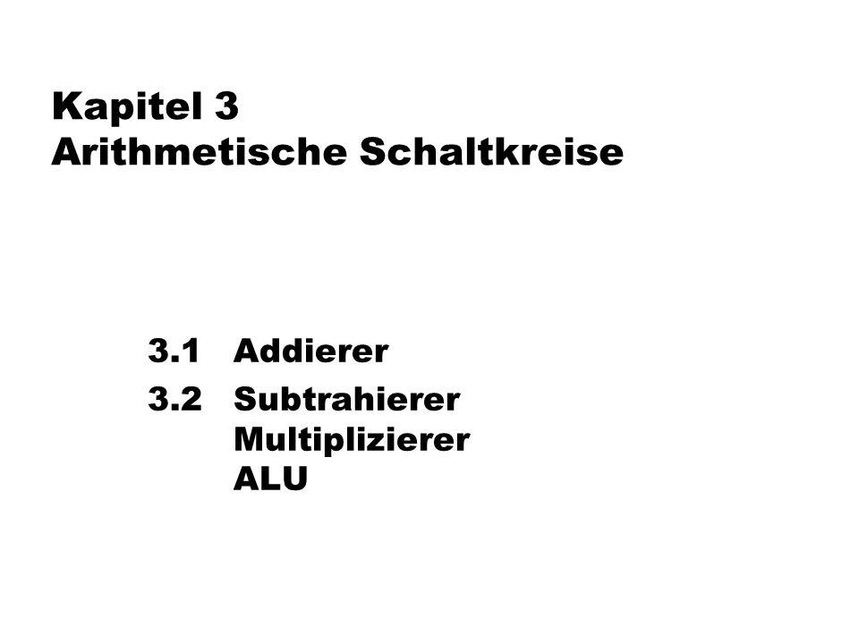 Kapitel 3 Arithmetische Schaltkreise 3.1 Addierer 3.2 Subtrahierer Multiplizierer ALU TexPoint fonts used in EMF. Read the TexPoint manual before you