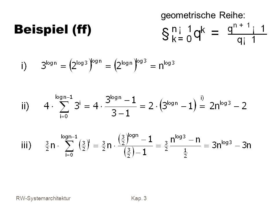 RW-SystemarchitekturKap. 3 Beispiel (ff) geometrische Reihe: