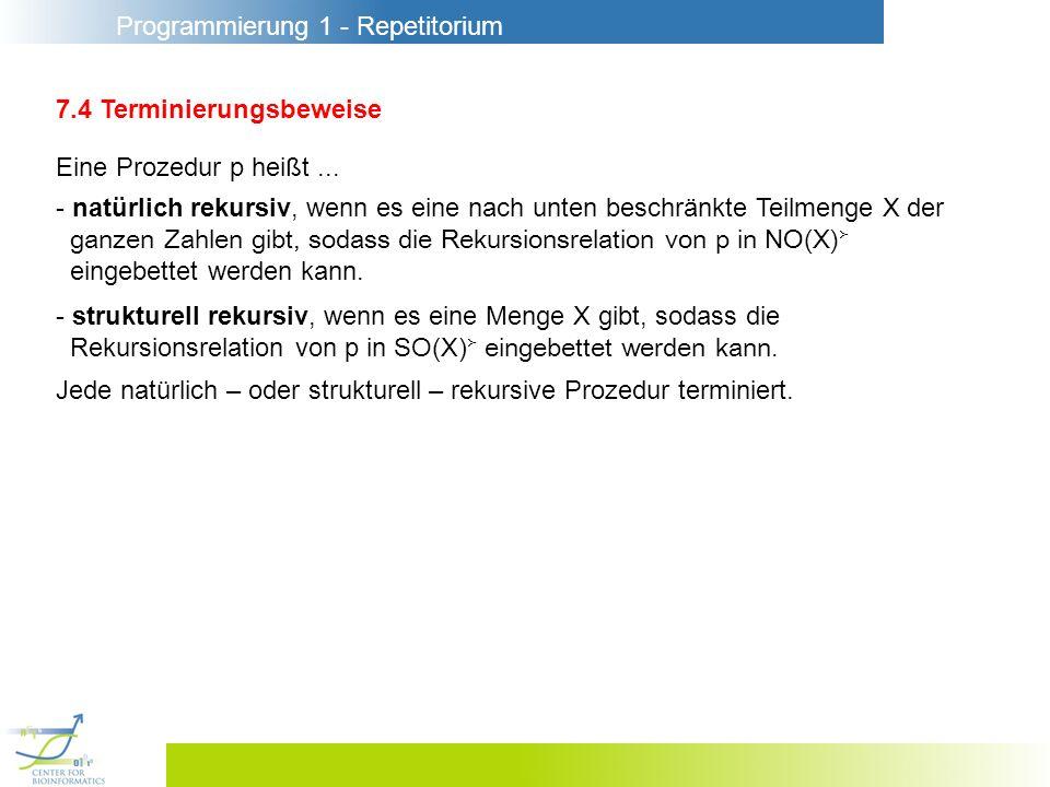 Programmierung 1 - Repetitorium 7.4 Terminierungsbeweise Eine Prozedur p heißt...