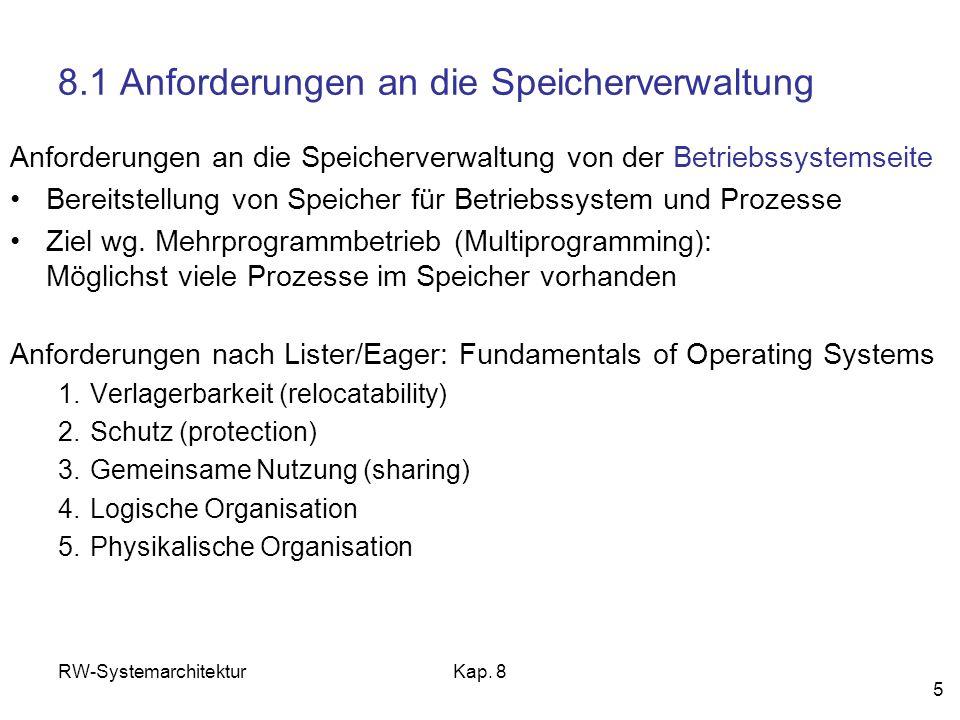 RW-SystemarchitekturKap. 8 5 8.1 Anforderungen an die Speicherverwaltung Anforderungen an die Speicherverwaltung von der Betriebssystemseite Bereitste