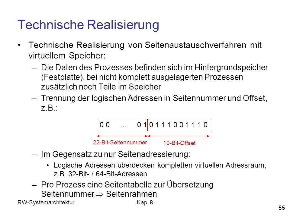 RW-SystemarchitekturKap. 8 55 Technische Realisierung Technische Realisierung von Seitenaustauschverfahren mit virtuellem Speicher: –Die Daten des Pro