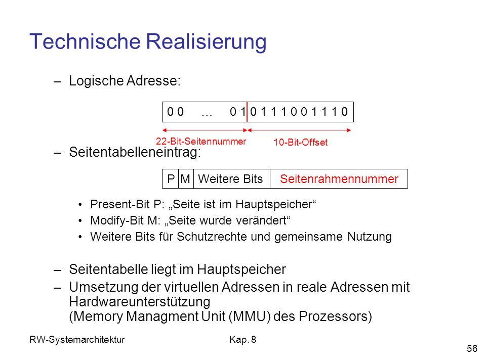 RW-SystemarchitekturKap. 8 56 Technische Realisierung –Logische Adresse: –Seitentabelleneintrag: Present-Bit P: Seite ist im Hauptspeicher Modify-Bit