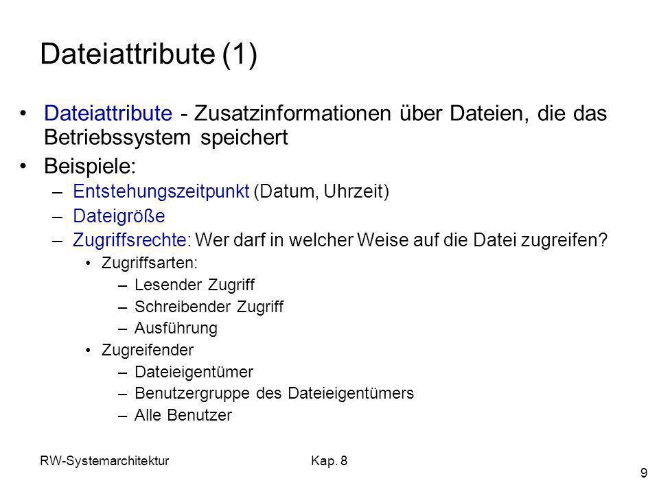 RW-SystemarchitekturKap.8 10 Dateiattribute (2) Sicht des Benutzers (Bsp.