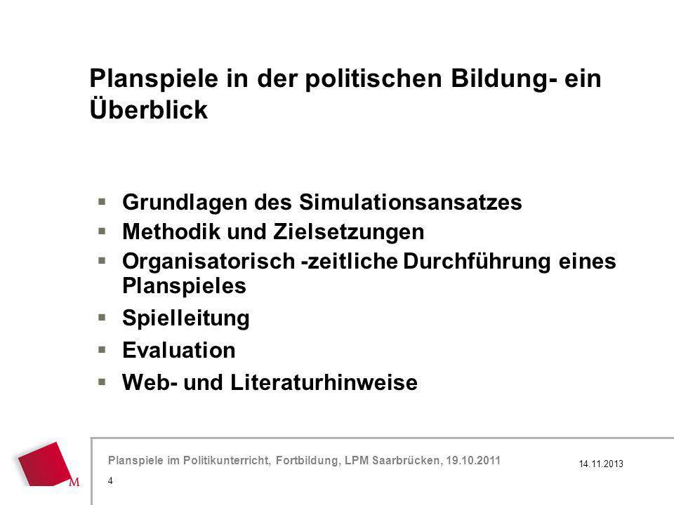 Hier wird der Titel der Präsentation wiederholt (Ansicht >Folienmaster) Planspiele im Politikunterricht, Fortbildung, LPM Saarbrücken, 19.10.2011 Plan