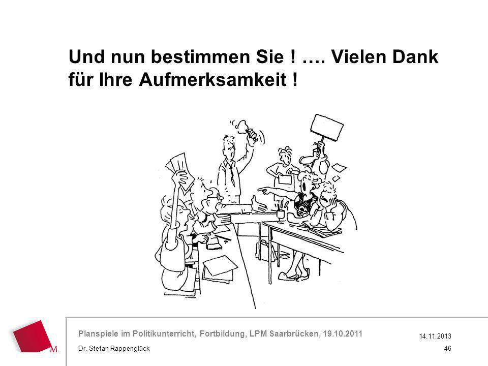 Hier wird der Titel der Präsentation wiederholt (Ansicht >Folienmaster) Planspiele im Politikunterricht, Fortbildung, LPM Saarbrücken, 19.10.2011 Und