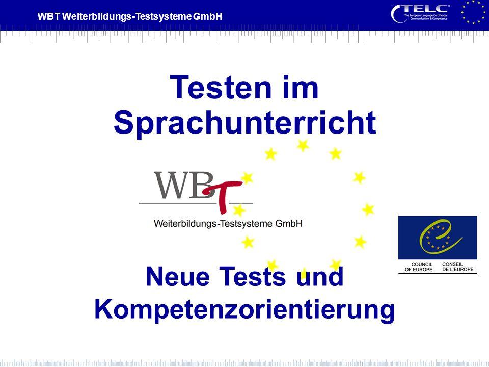 WBT Weiterbildungs-Testsysteme GmbH Testen im Sprachunterricht Neue Tests und Kompetenzorientierung