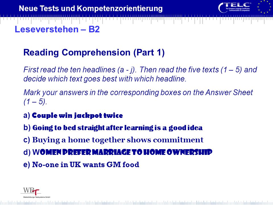 Neue Tests und Kompetenzorientierung First read the ten headlines (a - j). Then read the five texts (1 – 5) and decide which text goes best with which