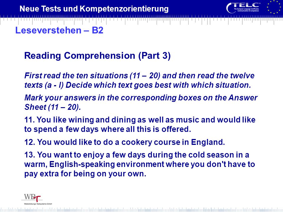 Neue Tests und Kompetenzorientierung First read the ten situations (11 – 20) and then read the twelve texts (a - l) Decide which text goes best with w