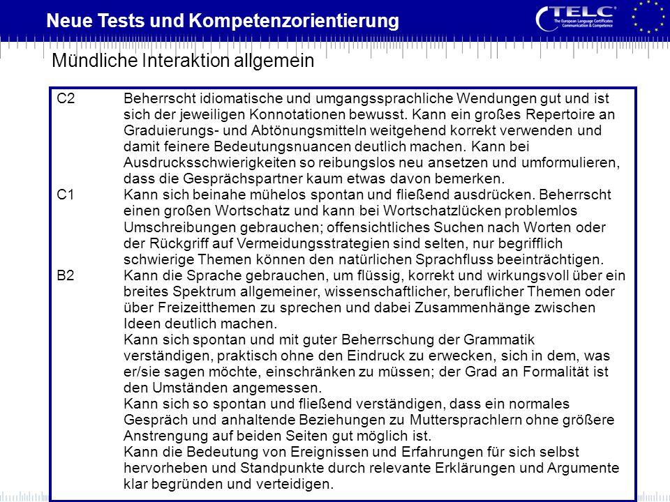 Neue Tests und Kompetenzorientierung C2Beherrscht idiomatische und umgangssprachliche Wendungen gut und ist sich der jeweiligen Konnotationen bewusst.