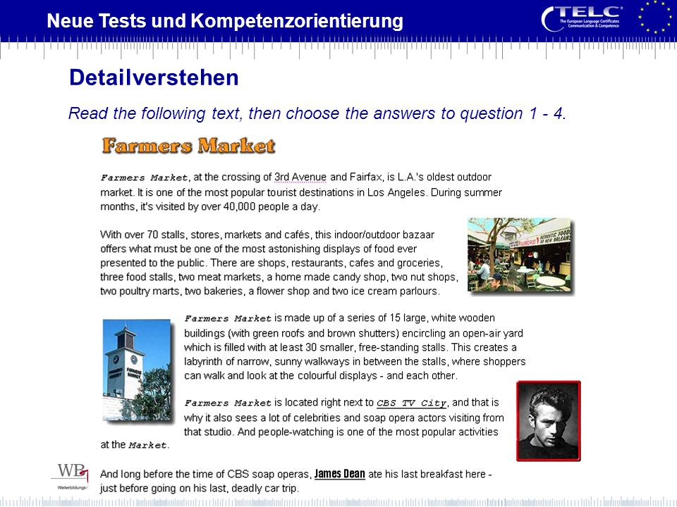 Neue Tests und Kompetenzorientierung Read the following text, then choose the answers to question 1 - 4. Detailverstehen