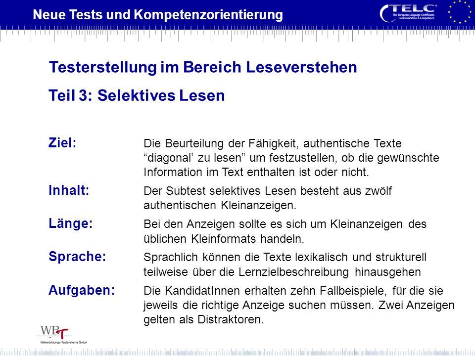 Neue Tests und Kompetenzorientierung Ziel: Die Beurteilung der Fähigkeit, authentische Texte diagonal zu lesen um festzustellen, ob die gewünschte Inf
