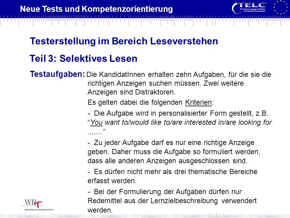 Neue Tests und Kompetenzorientierung Testaufgaben: Die KandidatInnen erhalten zehn Aufgaben, für die sie die richtigen Anzeigen suchen müssen. Zwei we