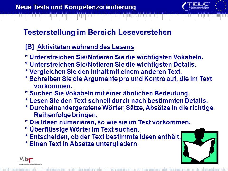 Neue Tests und Kompetenzorientierung [B] Aktivitäten während des Lesens * Unterstreichen Sie/Notieren Sie die wichtigsten Vokabeln. * Unterstreichen S