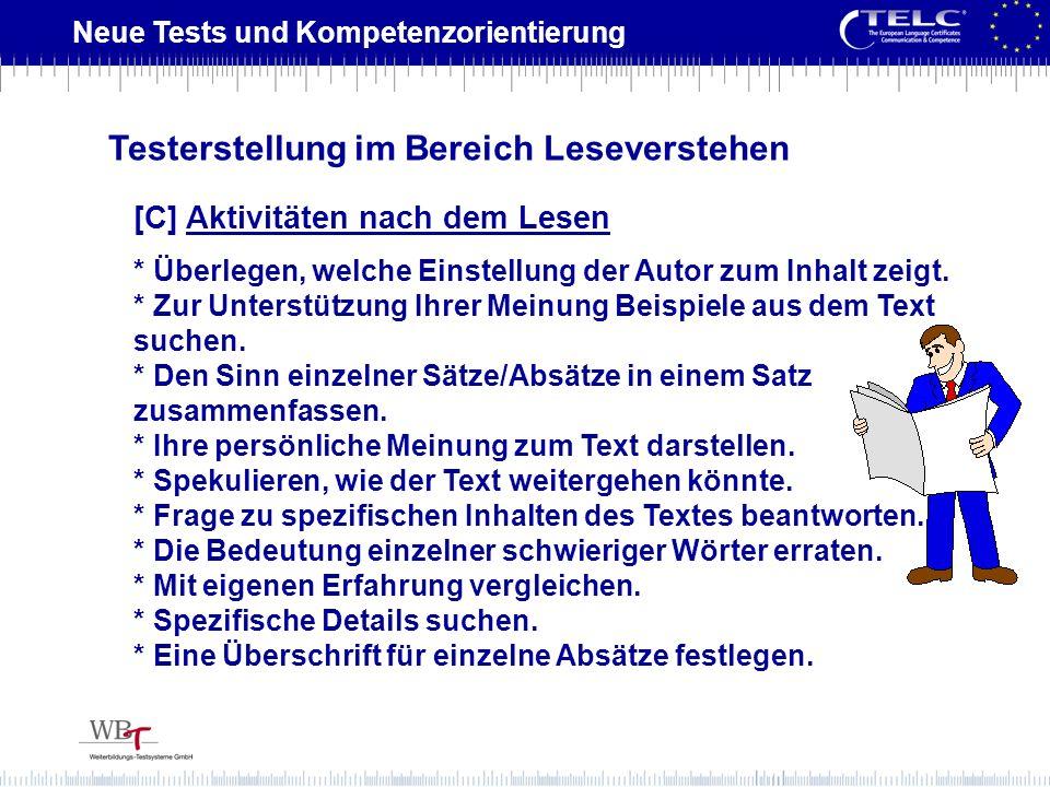 Neue Tests und Kompetenzorientierung [C] Aktivitäten nach dem Lesen * Überlegen, welche Einstellung der Autor zum Inhalt zeigt. * Zur Unterstützung Ih